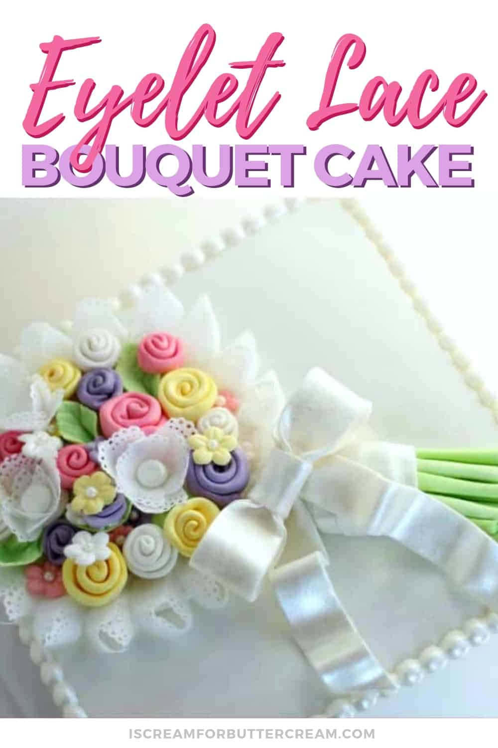 Floral and Eyelet Lace Bouquet Cake New Pin 2