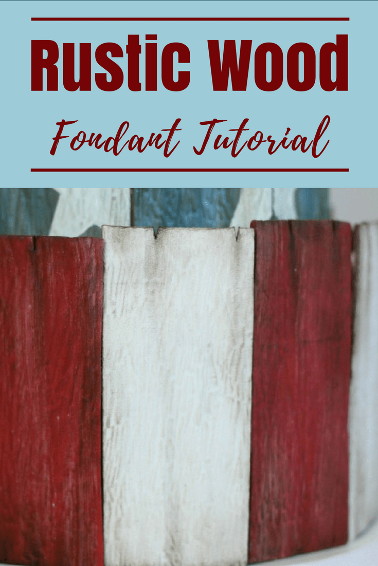 DIY 4th of July Fondant Weathered Wood Tutorial