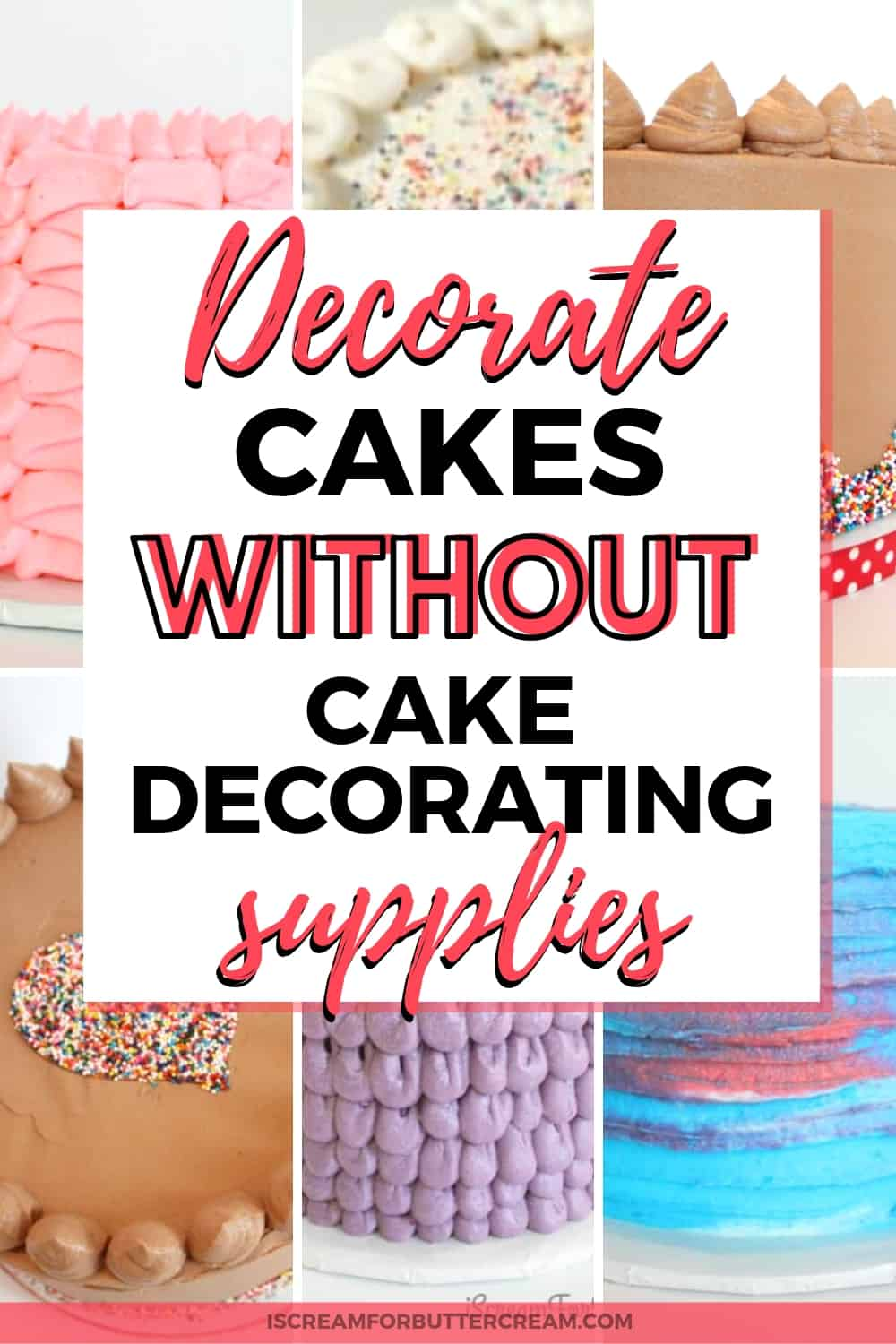 Decorate Cakes Using No Cake Decorating Supplies New Pin 3
