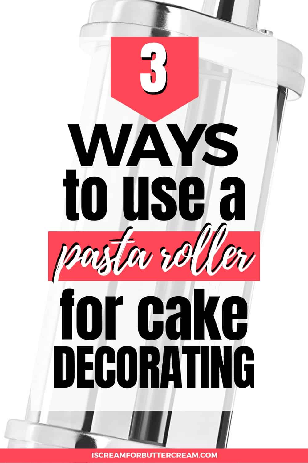 3 Ways to use a pasta roller for cake decorating New Pin graphic 3