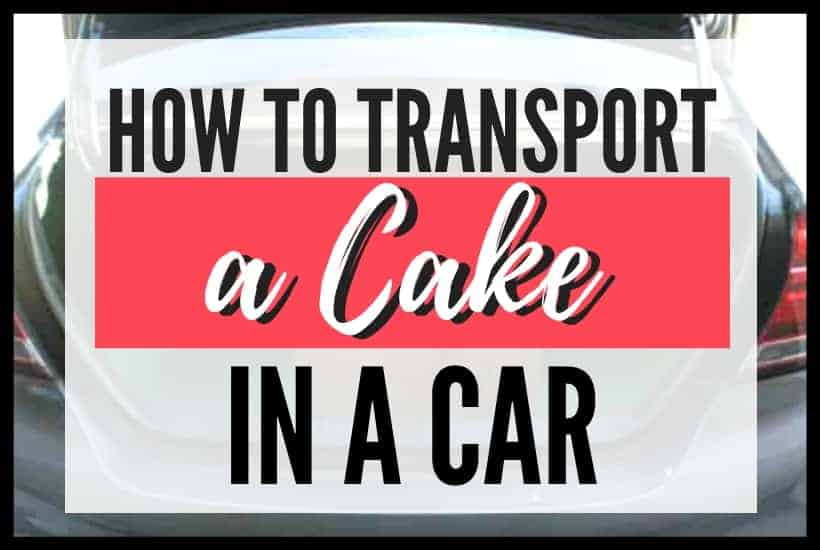 How to Transport a Cake in a Car New Featured Image