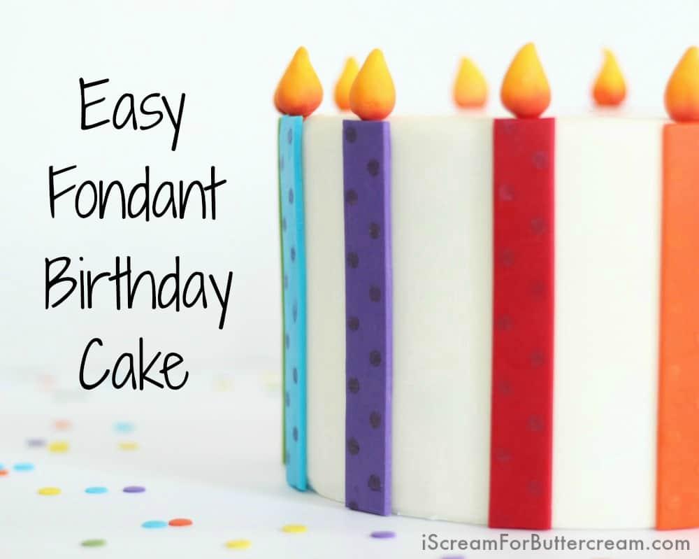 Phenomenal Easy Fondant Birthday Cake Tutorial I Scream For Buttercream Funny Birthday Cards Online Inifodamsfinfo
