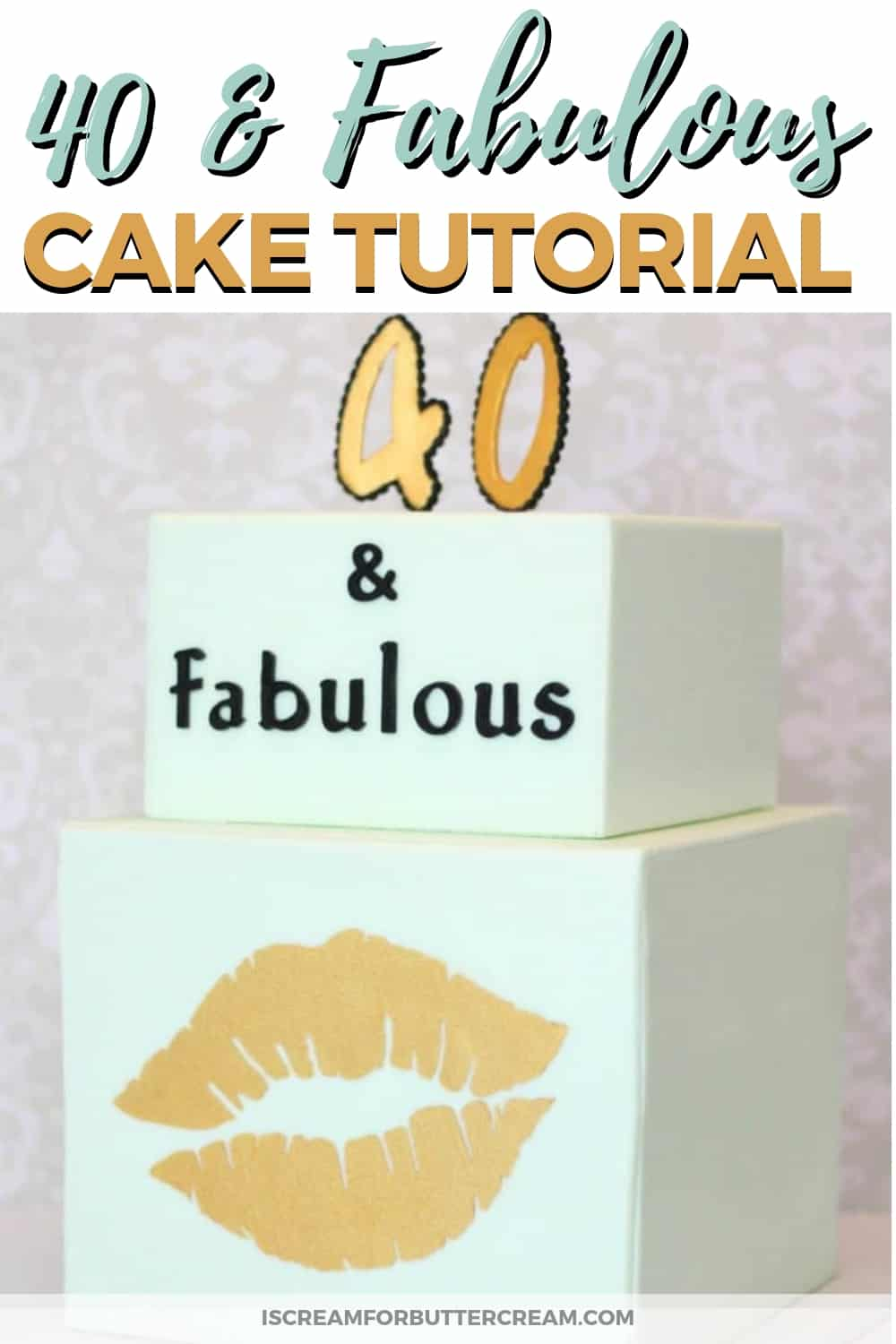 40 and Fabulous Cake Tutorial Pinterest Graphic