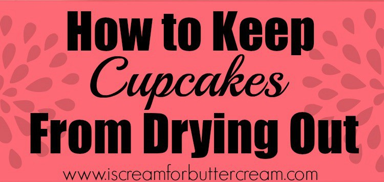 Keep Cupcakes from Drying Out Blog Graphic
