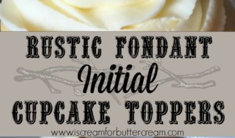 Rustic Fondant Initial Cupcake Toppers