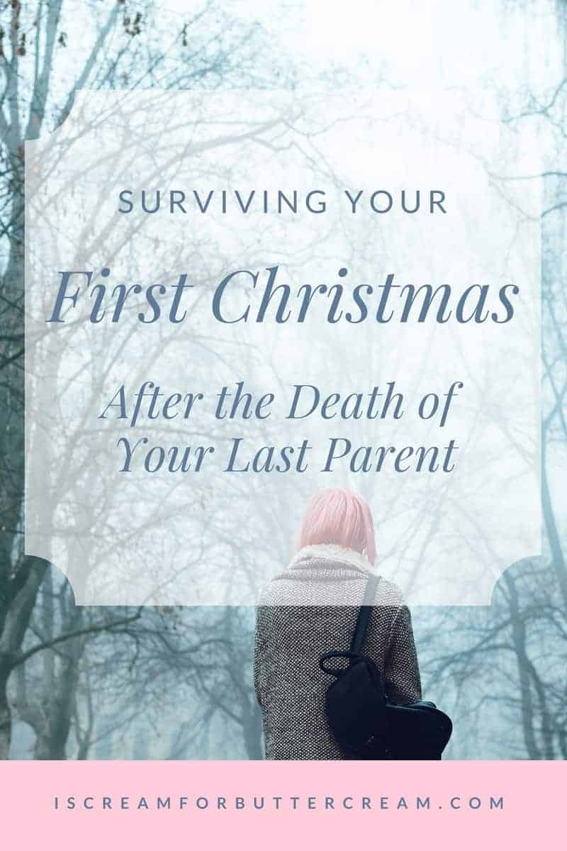 Surviving your First Christmas after the Death of your Last Parent
