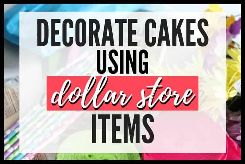Decorate Cakes Using Dollar Store Items Featured Image