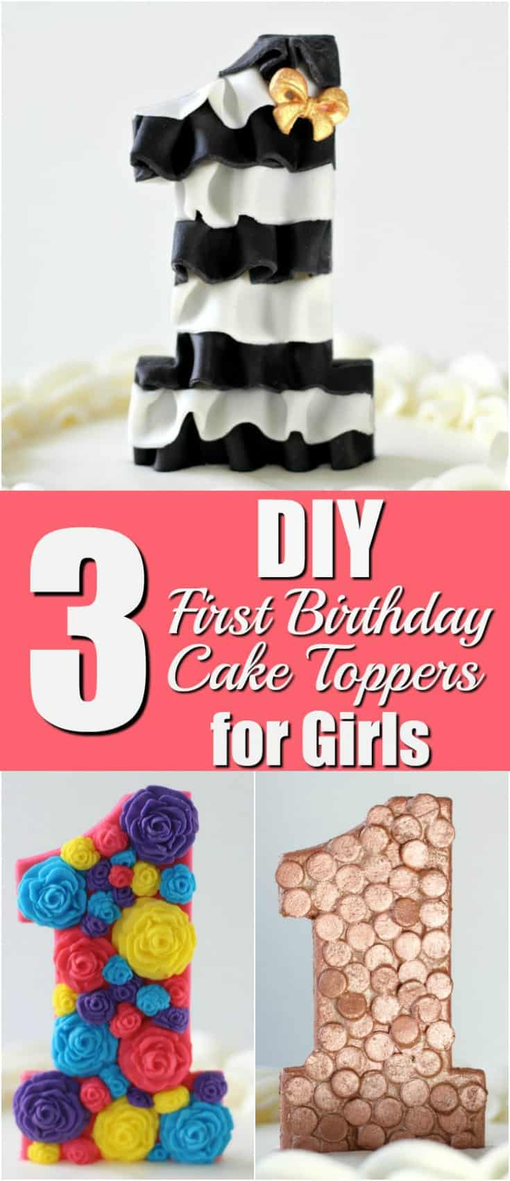 3 DIY First Birthday Cake Toppers For Girls Pinterest Graphic