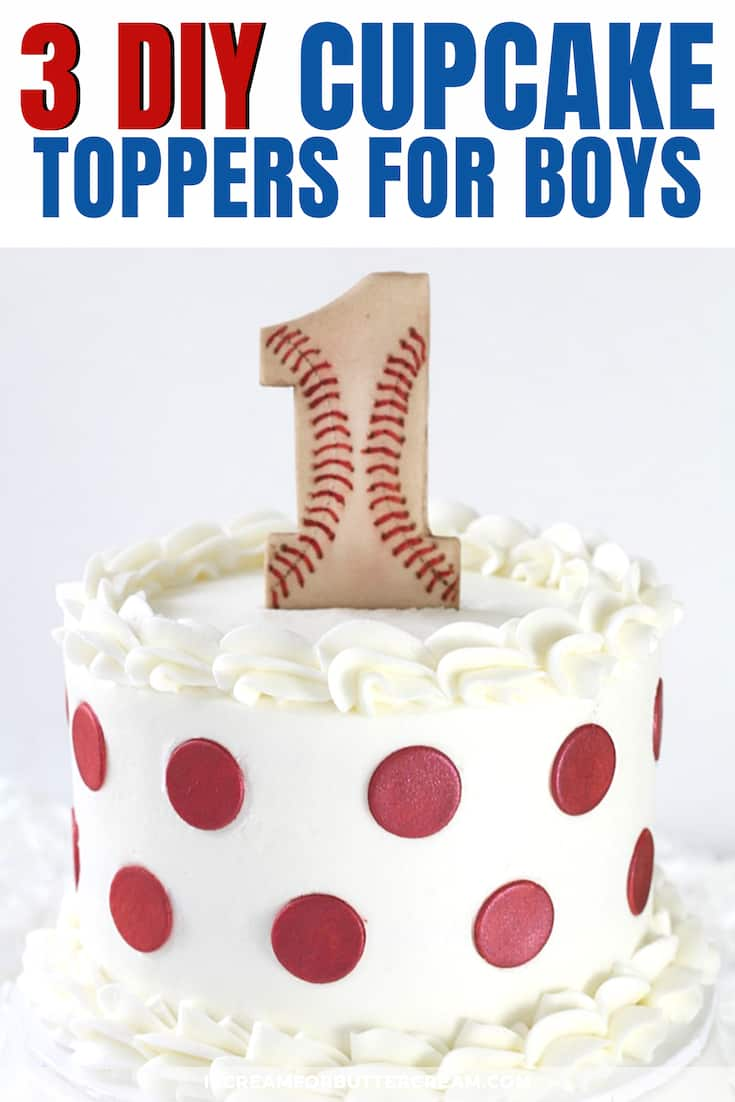 Fine 3 Diy First Birthday Cake Toppers For Boys I Scream For Buttercream Funny Birthday Cards Online Elaedamsfinfo