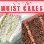 How to Get Moist Cakes