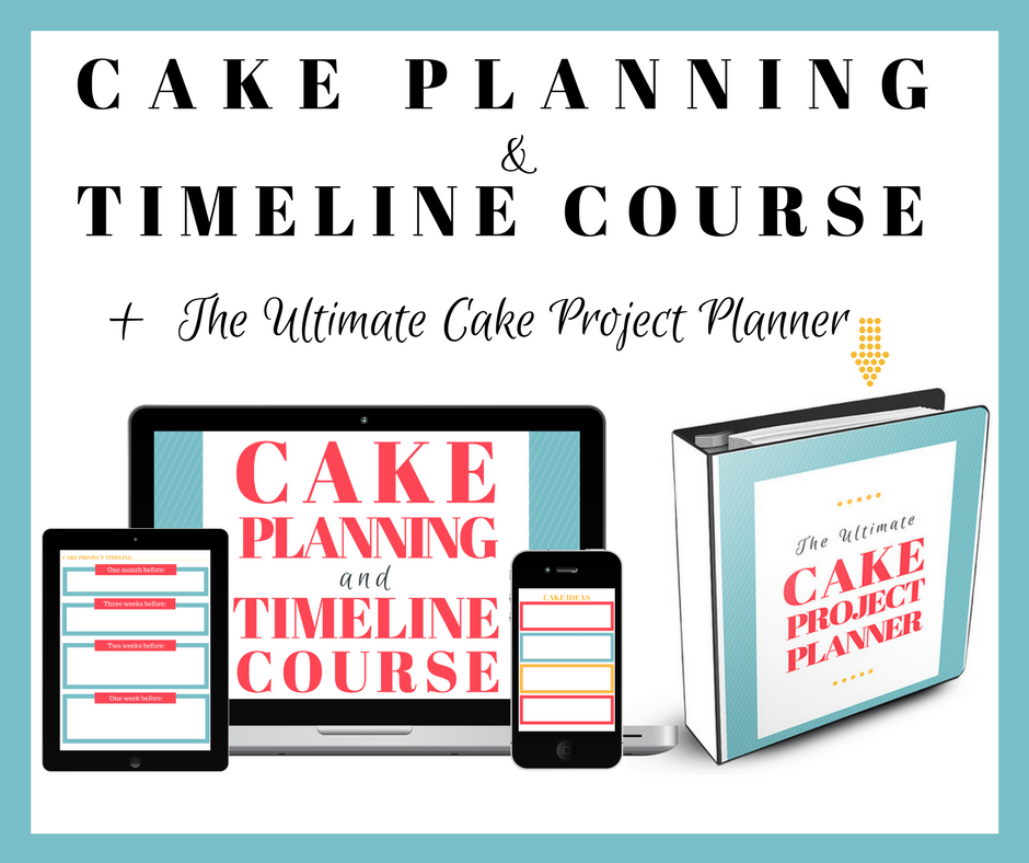 Cake Planning and Timeline Course