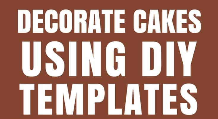 Decorate Cakes Using DIY Templates Graphic