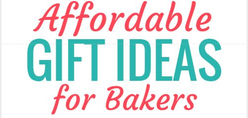 Affordable Gift Ideas for Bakers Blog Graphic