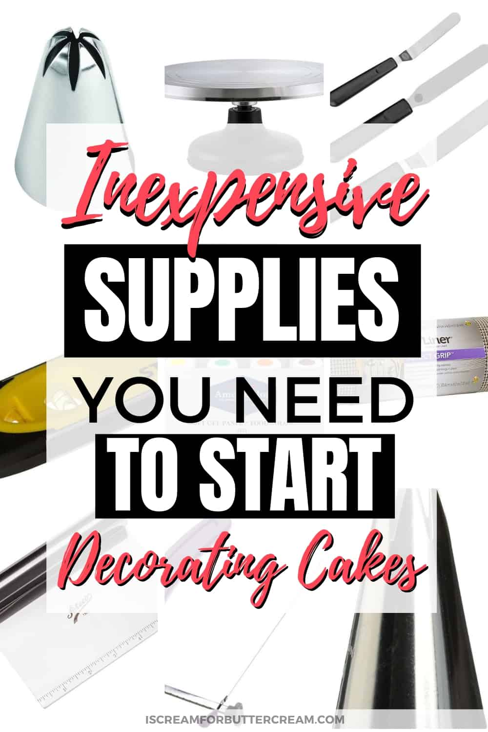 Inexpensive Supplies you need to start Decorating Cakes Pinterest Graphic 2