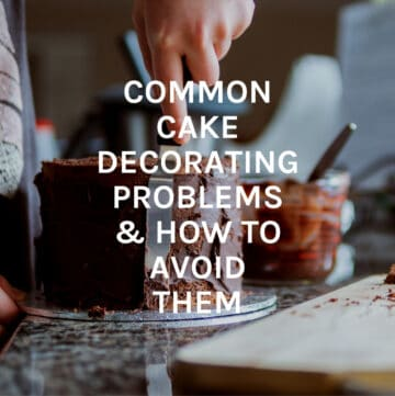 common cake decorating problems featured image