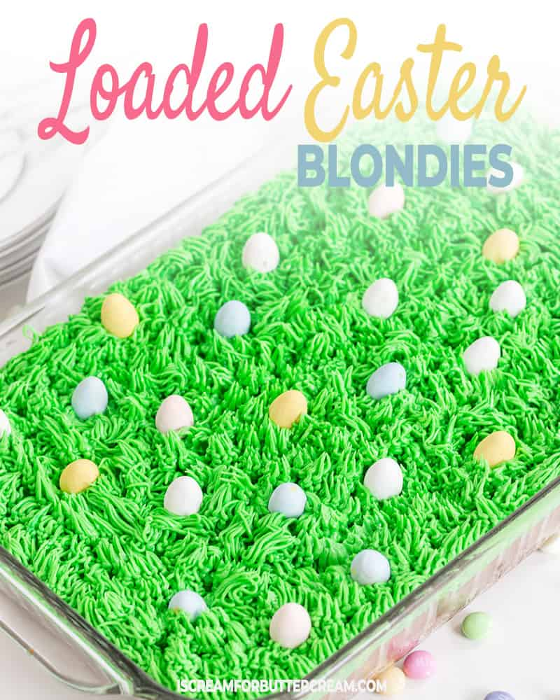 Loaded Easter Blondies Post Title Graphic