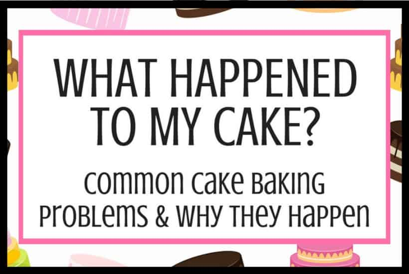 Common Cake Baking Problems Featured Image