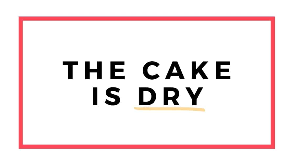 the cake is dry graphic