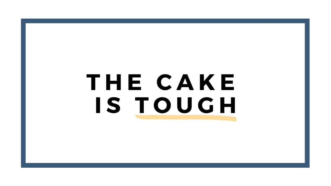 cake is tough graphic
