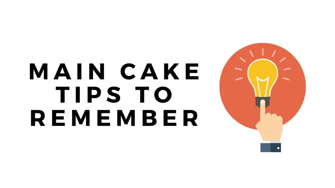 main cake tips to remember graphic