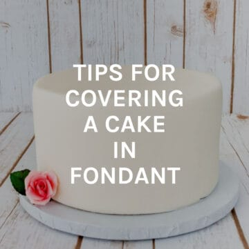 tips for covering cake in fondant featured image