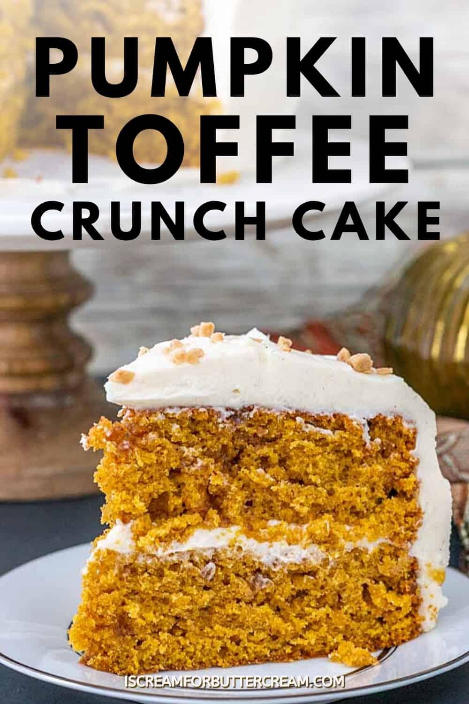 Pumpkin Toffee Crunch Cake with Cinnamon Cream Cheese Buttercream