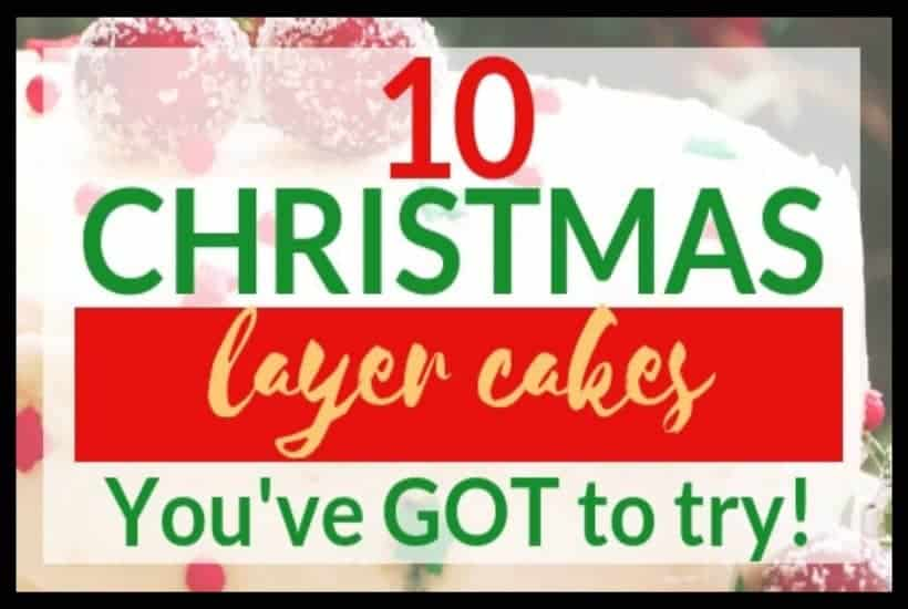10 Christmas Layer Cakes Youve got to try featured image