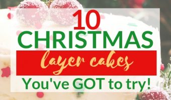 Christmas layer Cakes youve got to try