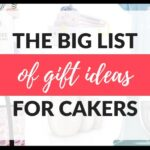The Big List of Gift Ideas for Cakers Featured Image