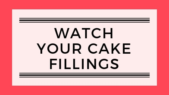 watch your cake fillings graphic