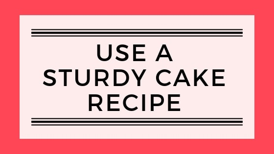use a sturdy cake recipe post graphic