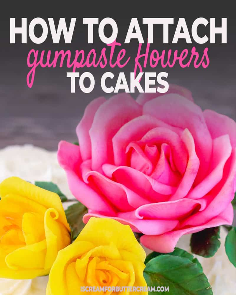 How to Attach Gumpaste Flowers to Cakes Post Title Graphic