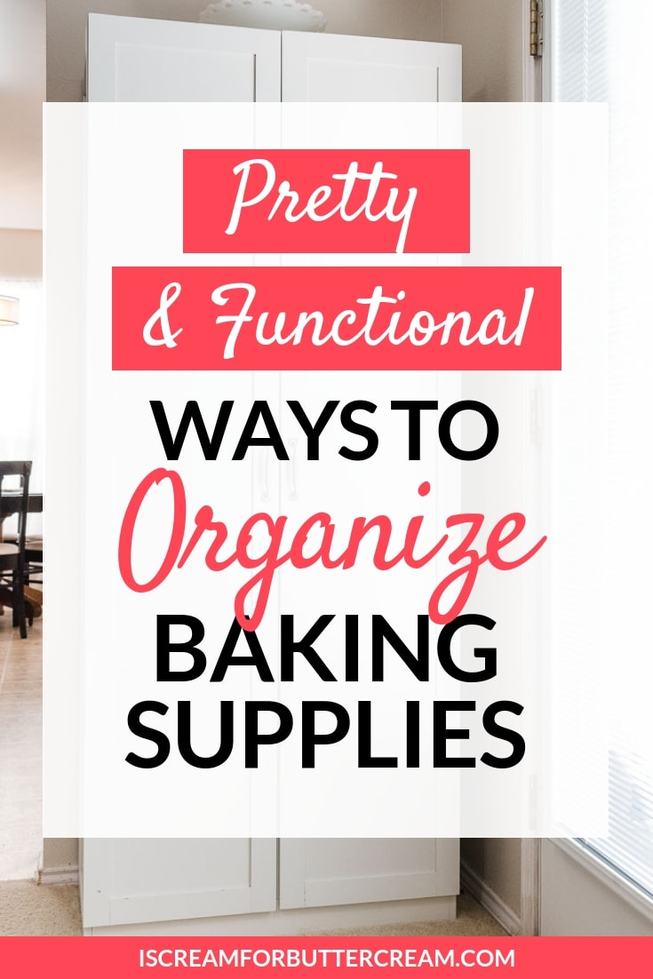 Pretty and Functional Ways to Organize Baking Supplies Pin Graphic