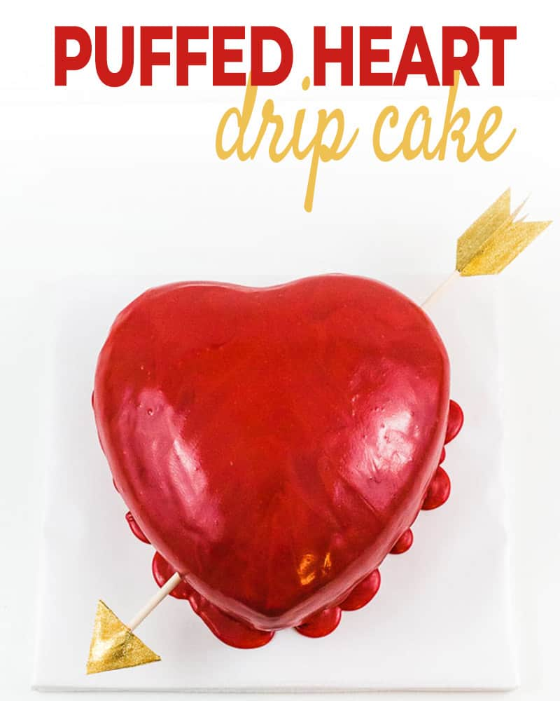 puffed heart drip cake post graphic