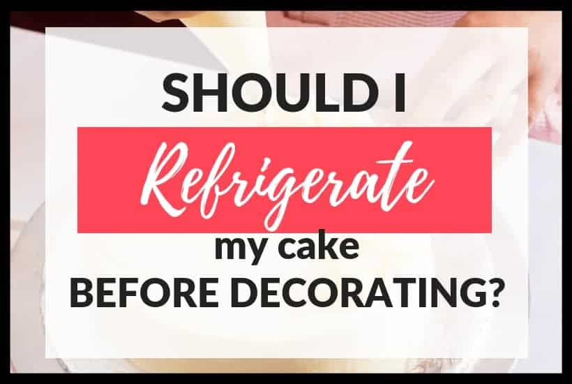 Should I Refrigerate my cake featured image