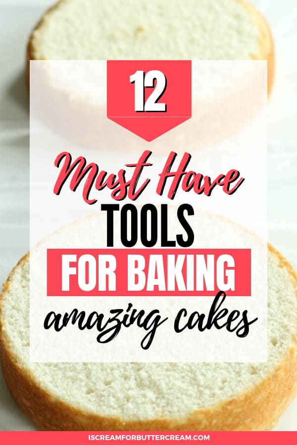 12 Must Have Tools for Baking Amazing Cakes Pin 2