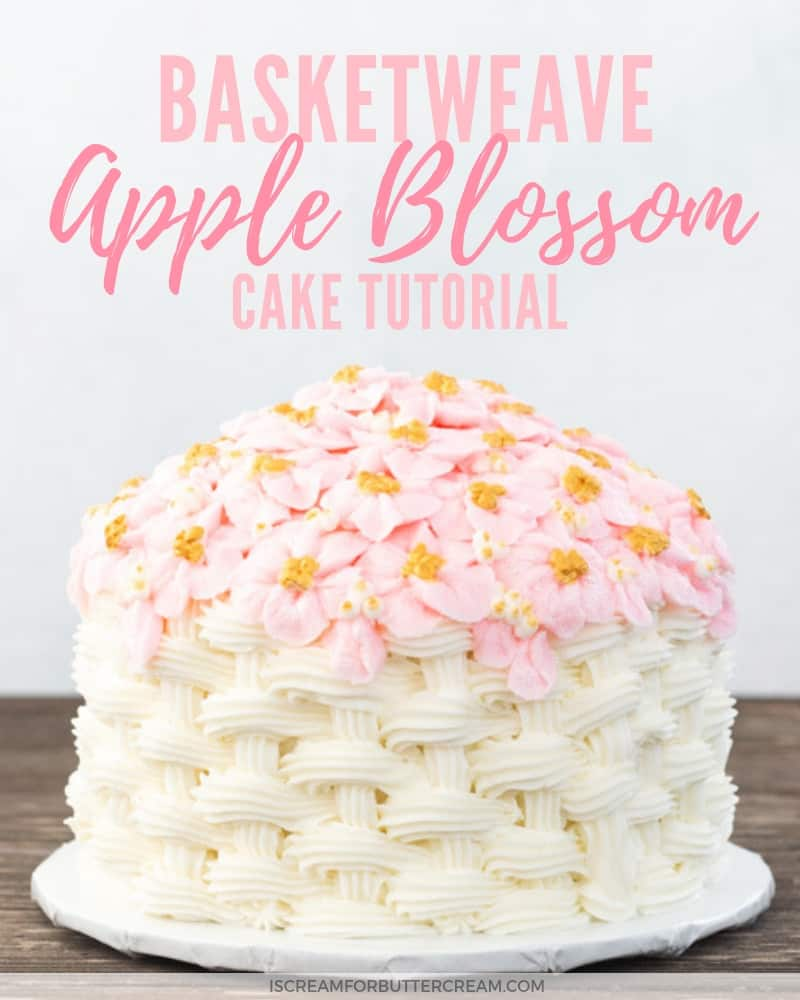 Basketweave Apple Blossom Cake Tutorial Blog Post Title