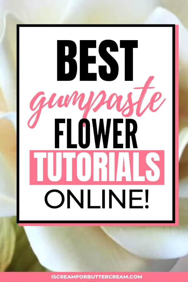 Best Gumpaste Flower Tutorials Pin 3