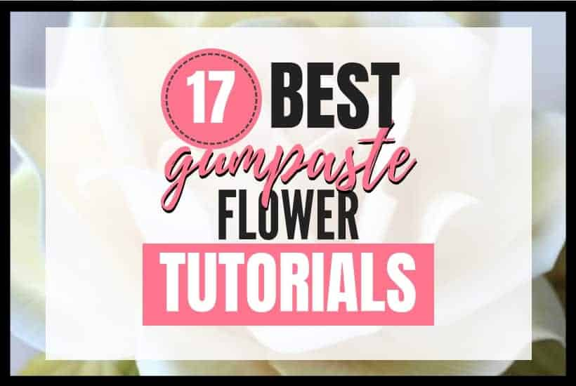 17 Best gumpaste flower tutorials