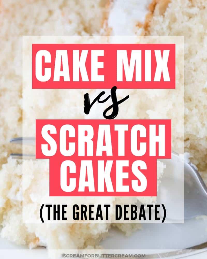 Cake Mix vs Scratch Cake Debate Post title image