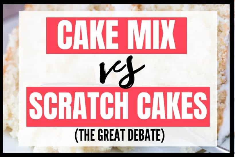 Cake Mix vs Scratch Cake Featured Image