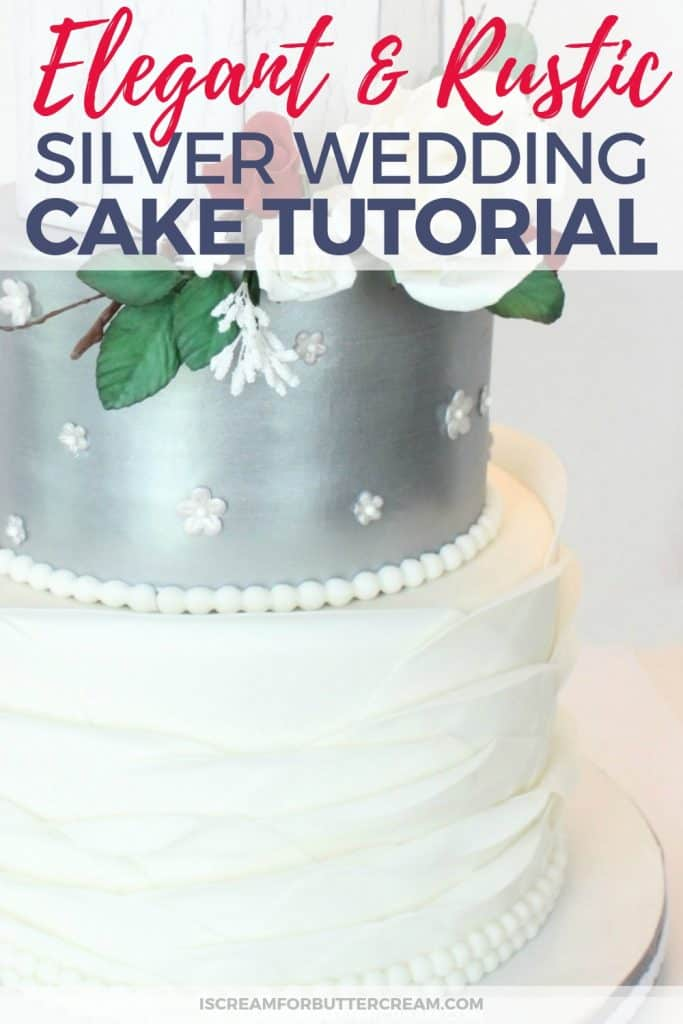 Elegant and Rustic Silver Wedding Cake Tutorial New Pin Graphic