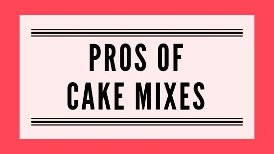 Pros of Cake Mixes Graphic