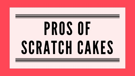 Pros of Scratch Cakes Graphic