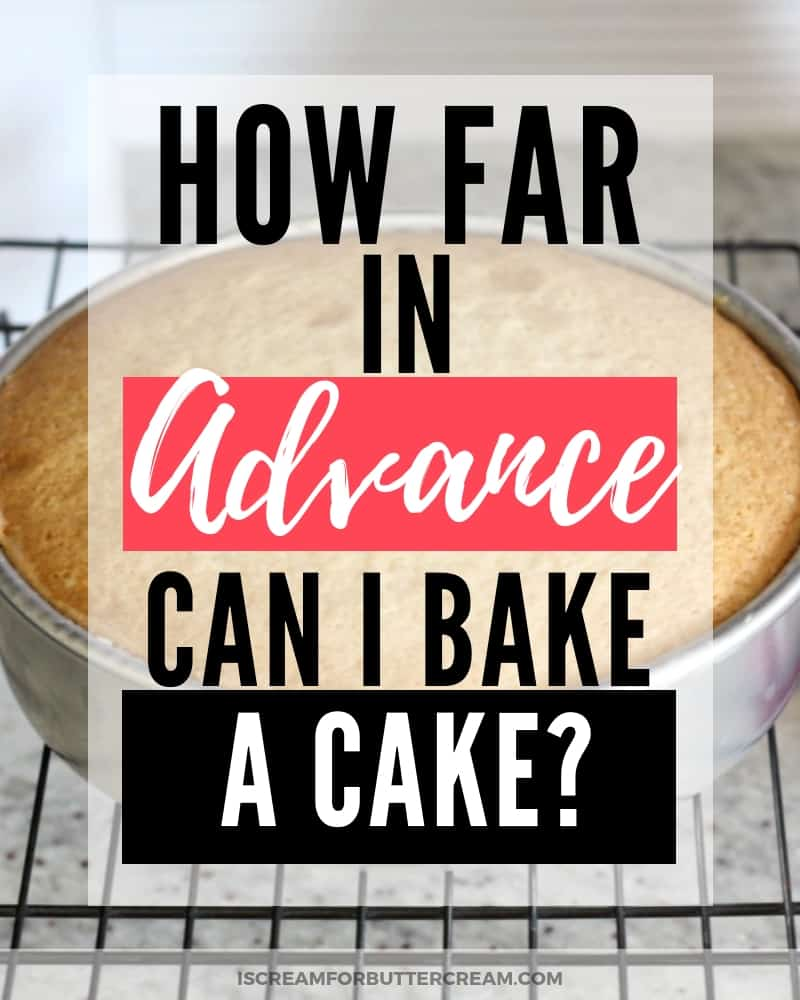 How Far in Advance Can I Bake a Cake Blog Title Graphic