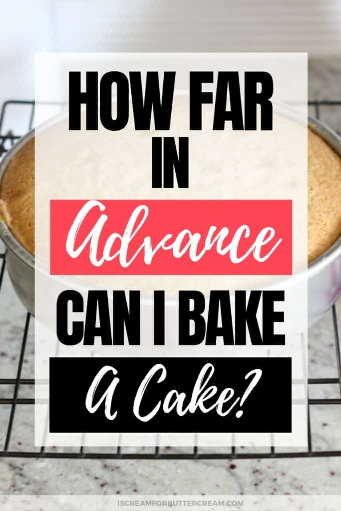 How Far in Advance Can I Bake a Cake Pinterest Graphic 1