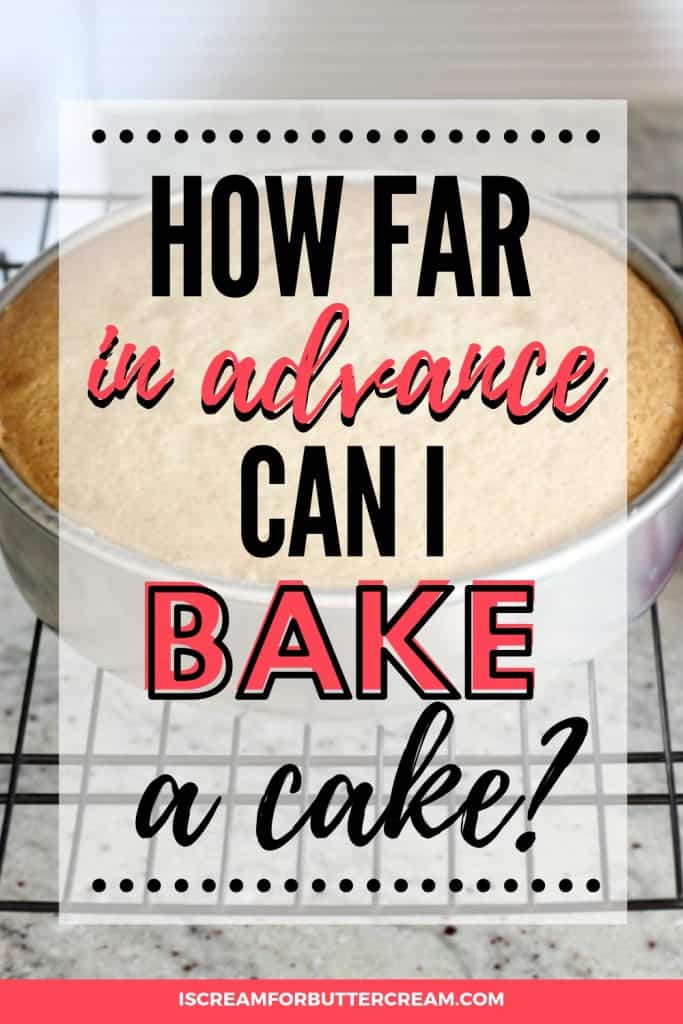 How Far in Advance Can I Bake a Cake Pinterest Graphic 2