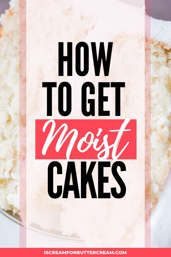How to Get Moist Cakes Pin Image 5