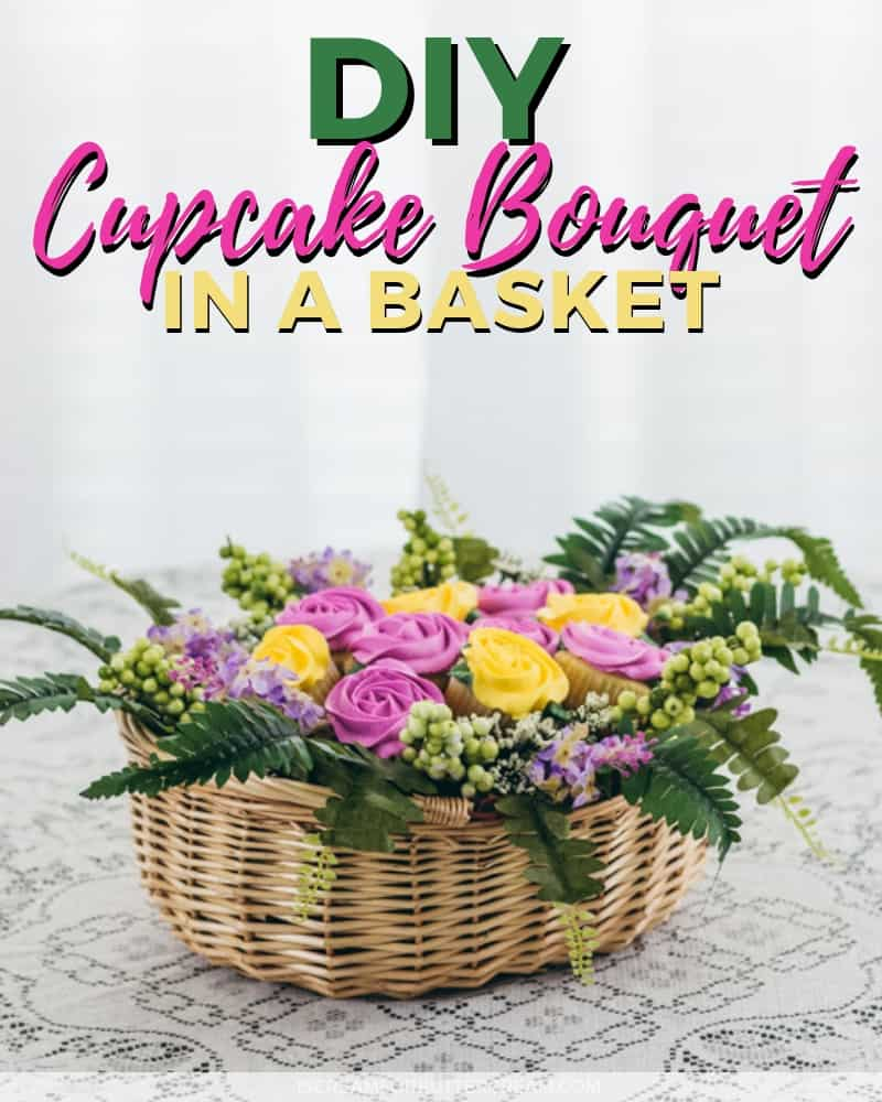 DIY Cupcake Bouquet in a basket Post Title Image
