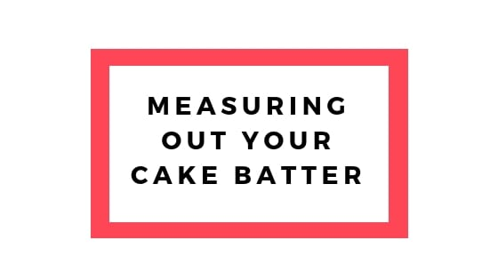 measuring out your cake batter graphic